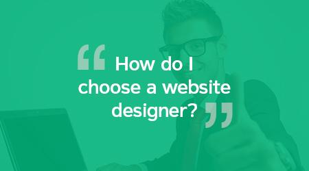 How do I choose a website designer?